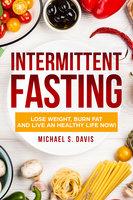 Intermittent Fasting - Michael S. Davis