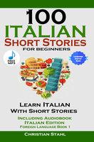 100 Italian Short Stories For Beginners - Christian Stahl