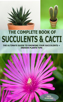 The Complete Book of Succulent & Cacti - Jack Rowling