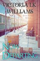 Now Departing - Victoria LK Williams