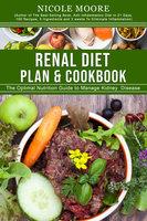 Renal Diet Plan & Cookbook - Nicole Moore