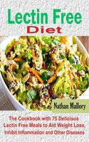 Lectin Free Diet - Nathan Mallory