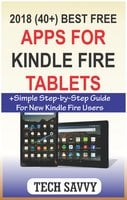 2018 (40+) Best Free Apps for Kindle Fire Tablets - Tech Savvy