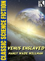 Venus Enslaved - Manly Wade Wellman