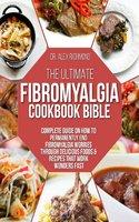 The Ultimate Fibromyalgia Cookbook Bible - Dr. Alex Richmond