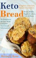 Keto Bread - Maxine L. Byrne