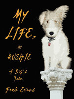 My Life, by Rushie - Fred Evans