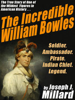 The Incredible William Bowles - Joseph J. Millard