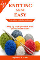 Knitting Made Easy - Nympha N. Fidel