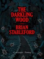 The Darkling Wood - Brian Stableford