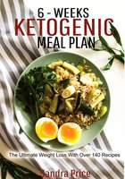 6-Weeks Ketogenic Meal Plan - Sandra Price