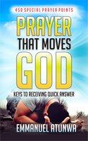 Prayer That Moves God - Emmanuel Atunwa