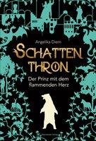Schattenthron II: Der Prinz mit dem flammenden Herz - Angelika Diem