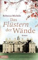 Das Flüstern der Wände - Rebecca Michéle