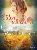 Elden och prästen - Gunnar Wahlström