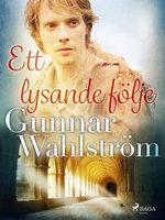 Ett lysande följe - Gunnar Wahlström