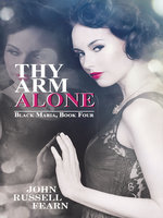Thy Arm Alone: A Classic Crime Novel - John Russell Fearn