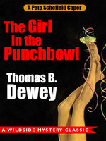 The Girl in the Punchbowl: A Pete Schofield Caper - Thomas B. Dewey