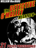 The Detective O'Malley MEGAPACK® - William MacHarg