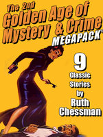 The Second Golden Age of Mystery & Crime MEGAPACK ®: Ruth Chessman - Ruth Chessman