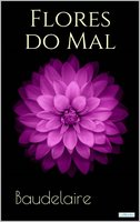 FLORES DO MAL - Baudelaire - Charles Baudelaire