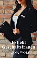 Jo liebt Geschäftsfrauen - Anna Wolf
