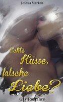 Echte Küsse, Falsche Liebe...? - Joshua Marken