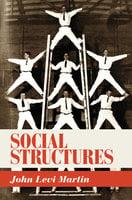 Social Structures - John Levi Martin