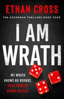 I Am Wrath - Ethan Cross