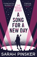A Song for a New Day - Sarah Pinsker