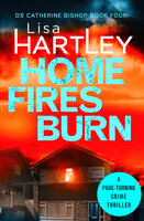 Home Fires Burn - Lisa Hartley