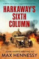Harkaway's Sixth Column - Max Hennessy