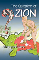 The Question of Zion - Jacqueline Rose