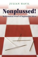 Nonplussed! – Mathematical Proof of Implausible Ideas - Julian Havil