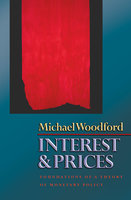 Interest and Prices: Foundations of a Theory of Monetary Policy - Michael Woodford