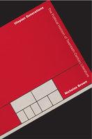 Utopian Generations: The Political Horizon of Twentieth-Century Literature - Nicholas Brown