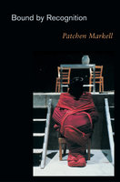 Bound by Recognition - Patchen Markell