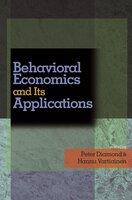 Behavioral Economics and Its Applications - Peter Diamond, Hannu Vartiainen
