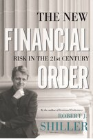 The New Financial Order: Risk in the 21st Century - Robert J. Shiller