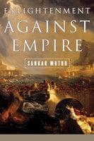 Enlightenment against Empire - Sankar Muthu
