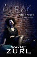 A Bleak Prospect - Wayne Zurl