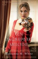 Een ongrijpbare melodie - Roseanna M. White