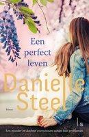 Een perfect leven - Danielle Steel