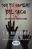 Soy Tu Hombre Del Saco - T. M. Bilderback
