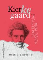 Kierkegaard y su dialéctica analógica - Mauricio Beuchot
