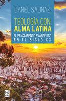 Teología con alma latina - Daniel Salinas