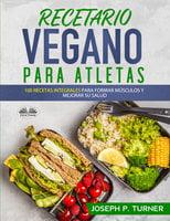Recetario Vegano Para Atletas - Joseph P. Turner