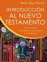 Introducción al Nuevo Testamento - Mark Allan Powell