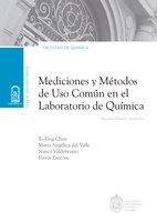 Mediciones y métodos de uso común en el laboratorio de Química - Nancy Valdebenito, Yo-ying Chen, María Angélica del Valle, Flavia Zacconi