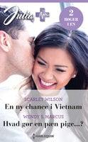 En ny chance i Vietnam / Hvad gør en pæn pige...? - Wendy S. Marcus, Scarlet Wilson